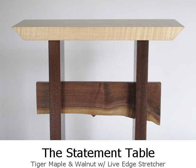 The Statement Table- accent table with modern zen styling in tiger maple and walnut with a live edge table stretcher